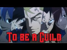 [Fairy tail ASMV/AMV] - To be a Guild - YouTube
