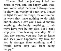 I would never stop you from being happy. -Adultery, Paulo Coelho