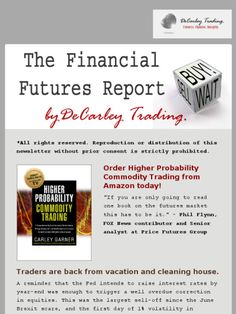 DeCarleyTrading.com futures and options brokerage clients receive this newsletter daily!