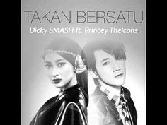 Takkan Bersatu - Dicky SMASH ft. Princey TheIcons