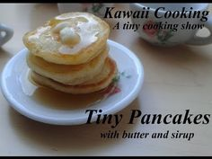 She makes tiny, edible food and other tiny stuff Tiny pancakes (Edible) - Kawaii Cooking - a tiny cooking show