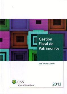 Gestión fiscal de patrimonios 2013, de Jordi Amado Guirado. Máis información no catálogo: http://kmelot.biblioteca.udc.es/record=b1508451~S1*gag