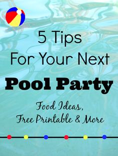 5 Tips For Your Next Pool Party + Free Beach Ball Printable Tags | TheSuburbanMom