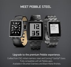 New Pebble Steel watch for 2014!  $249 now has Gorilla glass! Oh my days...