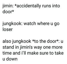lmao this just reminds me of how in my confirmation camp the boys just somehow managed to take the bathroom's door off its hinges Jikook, Bts Scenarios, Bts Texts, Funny Memes, Jokes, Bts Fans, Bts Group, Bts Photo, Kpop Groups