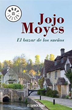 Buy El bazar de los sueños by Jojo Moyes and Read this Book on Kobo's Free Apps. Discover Kobo's Vast Collection of Ebooks and Audiobooks Today - Over 4 Million Titles! I Love Books, Good Books, Books To Read, My Books, Film Books, Book Club Books, Book Lists, Jojo Moyes Libros, The Book Thief