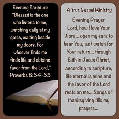 Evening Prayer Lord, how I love Your Word... open my ears to hear You,  as I watch for Your return... through faith in Jesus Christ, according to scripture, life eternal is mine and the favor of the Lord rests on me... Songs of thanksgiving fills my prayers... #eveningscripture #eveningprayer #atruegospelministry #scripturequote #biblequote #quote #seekgod #godsword #godislove #gospel #jesus #jesussaves #teamjesus #LHBK #youthministry #preach #testify #pray #rollin4Christ