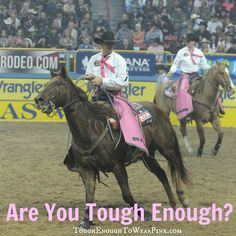 Are you Tough Enough To Wear Pink? #TETWP #NFR #Rodeo