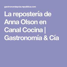 La repostería de Anna Olson en Canal Cocina  | Gastronomía & Cía Anna Olson, Chefs, Osvaldo Gross, Cami, Fitness, Gastronomia, Gourmet, Cooking Recipes, Pastries