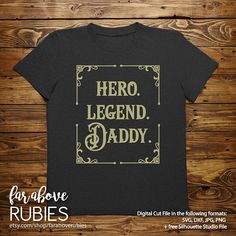b1f193504 Hero Legend Daddy Father's Day Western - SVG, EPS, dxf, png, jpg digital cut  file for Silhouette or Cricut Dad