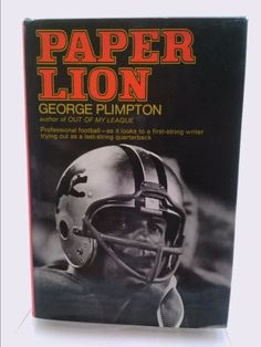 By George Plimpton Paper Lion [Hardcover] George Plimpton, Out Of My League, Book Lovers Gifts, Used Books, Book Collection, Thrift, Lion, Author, Reading