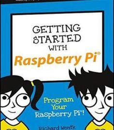 Getting Started With Raspberry Pi: Program Your Raspberry Pi! PDF