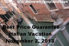 Italy, Italy Italy.  I have searched for the perfect trip to Italy. My son-in-law is Italian, took his advise and arranged a tour with up to 8 cities, and best time of the year for the price.  Venice, Florence, San Gimignano(Tuscany region), Rome, Vatican City, Pompeii, Sorrento and the Isle of Capri.  Check out the website. November 2, 2013 @ $2839    http://deniseoverby.grouptoursite.com/