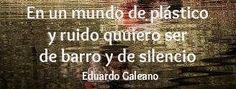Eduardo Galeano...