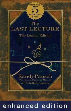 The Last Lecture (Enhanced Edition) (NOOK Book) A great book! I need to buy this and add it to my collection!