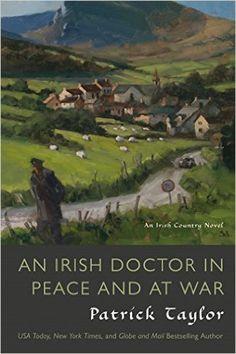 An Irish Doctor in Peace and at War: An Irish Country Novel (Irish Country Books): Patrick Taylor: 9780765338372: Amazon.com: Books