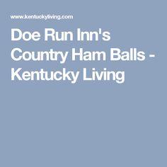 Doe Run Inn's Country Ham Balls - Kentucky Living