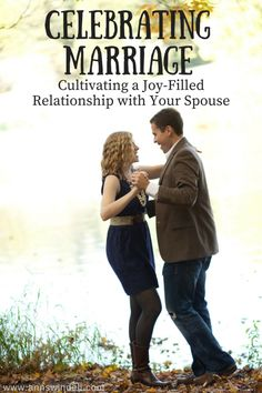 Celebrating Marriage: Cultivating a Joy-Filled Relationship With Your Spouse www.annswindell.com