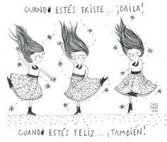 Cuando estas #triste #BAILA cundo estes #feliz... también :)