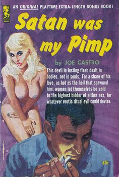 Satan was my Pimp. There is some academic dispute as to whom Satan really was. via Pulp Librarian ‏ Arte Do Pulp Fiction, Pulp Fiction Book, Pulp Novel, Pulp Magazine, Book And Magazine, Magazine Covers, Pin Up, Paperback Writer, Witches