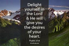 Psalm 37:4   https://www.facebook.com/GodFruits/photos/797402150354068