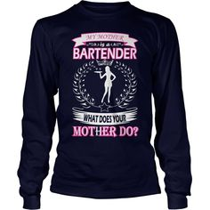 My Mother Is Bartender What Does Your Mother Do #gift #ideas #Popular #Everything #Videos #Shop #Animals #pets #Architecture #Art #Cars #motorcycles #Celebrities #DIY #crafts #Design #Education #Entertainment #Food #drink #Gardening #Geek #Hair #beauty #Health #fitness #History #Holidays #events #Home decor #Humor #Illustrations #posters #Kids #parenting #Men #Outdoors #Photography #Products #Quotes #Science #nature #Sports #Tattoos #Technology #Travel #Weddings #Women…