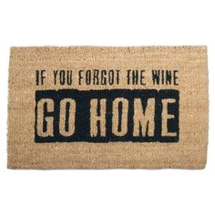 If you forgot the wine, go home! (just kidding --buy some wine, and then come back)