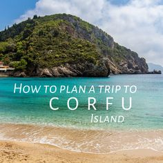 How to plan your trip to Corfu Island Corfu Airport, Corfu Island, Summer Is Coming, Most Visited, Plan Your Trip, Do Anything, Day Trip, Trip Advisor, Blogging