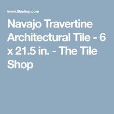 Navajo Travertine Architectural Tile - 6 x 21.5 in. - The Tile Shop