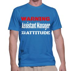 Warning Assistant Manager With An Attitude T-Shirt