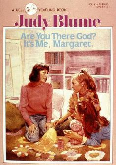 Are you there God?  It's me, Margaret, by Judy Blume.  A favourite of mine and my daughter's.