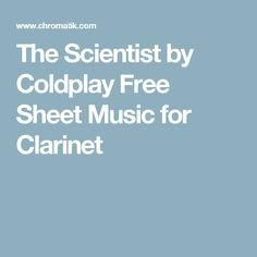 The Scientist by Coldplay Free Sheet Music for Clarinet