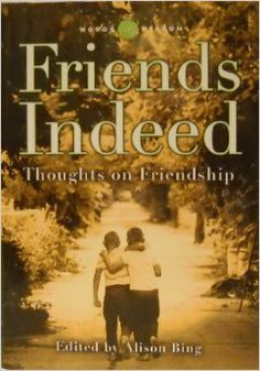 Friends Indeed : Thoughts on Friendship (Words of Wisdom): Alison Bing: 9780760740637: Amazon.com: Books