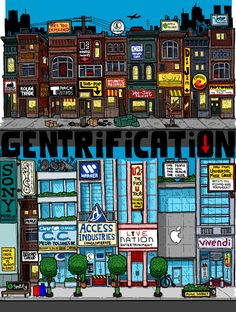 """""""Musical gentrification: where people with the means to live anywhere fucking insist on moving into the one part of town where all the cool shops are, and there goes the neighborhood."""" -- Winston Rowntree"""