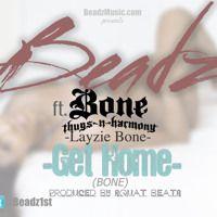 Get Home ft Bone Thugs~N~Harmony (Layzie Bone) by Beadz1st on SoundCloud