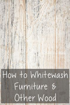How to Whitewash Furniture & Other Wood @larisanilow7