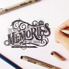 Die with memories not dreams. Typography Love, Hand Lettering Quotes, Graffiti Lettering, Types Of Lettering, Typographic Design, Vintage Typography, Typography Letters, Typography Drawing, Logo Design