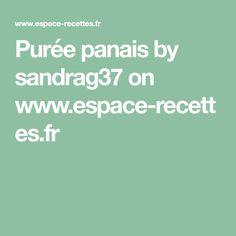 Purée panais by sandrag37 on www.espace-recettes.fr