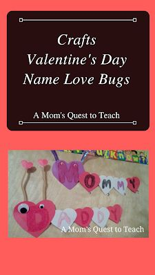 A Mom's Quest to Teach: Crafts: Valentine's Day Name Love Bugs – A fun family craft that helps enforce reading skills.   #kidcrafts #Valentines #crafts #preschool