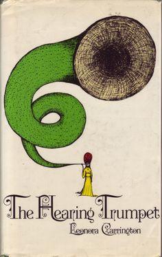 The Hearing Trumpet- Leonora Carrington