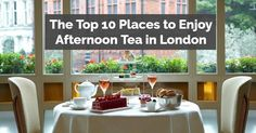 Are you heading to England soon? If so, you should treat yourself to afternoon tea in London at one of the following places.