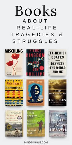 Pick up one of the books on this list from Mind Joggle for stories of real-life struggles. These books about tragedy and struggle will improve your understanding of others and make you more empathetic. #books #booklist #empathy