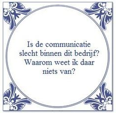 """Is the communication horrible within this company? Work Quotes, Great Quotes, Quotes To Live By, Me Quotes, Funny Quotes, Inspirational Quotes, Dutch Words, Dutch Quotes, One Liner"