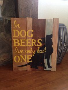 Check out this item in my Etsy shop https://www.etsy.com/listing/214314258/dog-beers-pallet-sign