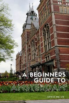 A beginner's guide to Amsterdam, a perfect itinerary for a 3 day European city break including recommendations for top cafes, restaurants, museums and coffee shops.