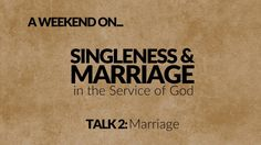 Marriage - A Weekend on... Singleness & Marriage - Clayton TV