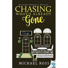 Chasing What's Already Gone (Second Chances Book 1)