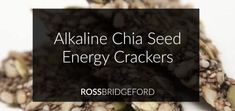 Alkaline Recipe #189: Chia Seed Energy Crackers - Live Energized