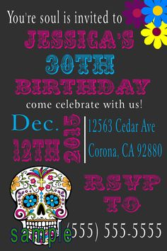 de los muertos, Day of the dead Birthday Invitation- Click on the image twice to place orders or follow me on facebook. or email me at the address in BIO.