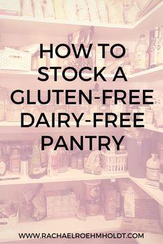 How To Stock a Gluten-free Dairy-free Pantry   RachaelRoehmholdt.com  http://www.rachaelroehmholdt.com/stocking-gluten-free-dairy-free-pantry/